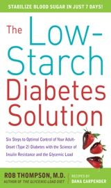 The Low Starch Diabetes Solution Six Steps To Optimal Control Of Your Adult Onset Type 2 Diabetes