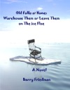 The Old Folks At Home Warehouse Them Or Leave Them On The Ice Floe