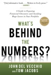 Whats Behind The Numbers A Guide To Exposing Financial Chicanery And Avoiding Huge Losses In Your Portfolio