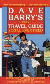 DAVE BARRYS ONLY TRAVEL GUIDE YOULL EVER NEED