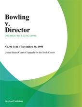 Bowling V. Director