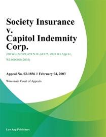 SOCIETY INSURANCE V. CAPITOL INDEMNITY CORP.