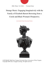 Strange Music: Engaging Imaginatively With The Family Of Elizabeth Barrett Browning From A Creole And Black Woman's Perspective.