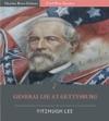 General Robert E Lee At Gettysburg