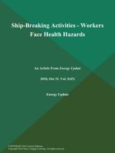 Ship-Breaking Activities - Workers Face Health Hazards
