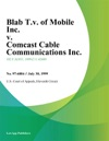 Blab TV Of Mobile Inc V Comcast Cable Communications Inc