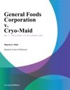 General Foods Corporation V Cryo-Maid