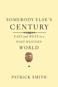 Somebody Else's Century