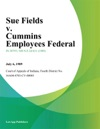 Sue Fields V Cummins Employees Federal