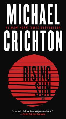 Michael Crichton - Rising Sun: A Novel book