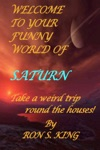 Welcome To Your Funny World Of Saturn