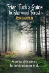 Friar Tucks Guide To Sherwood Forest