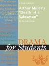 A Study Guide For Arthur Millers Death Of A Salesman