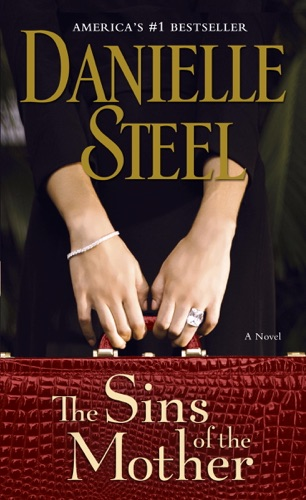Danielle Steel - The Sins of the Mother