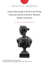 Funds of Knowledge at Work in the Writing Classroom (Theory to Practice: Research, Models, & Projects)