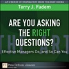 Are You Asking The Right Questions Effective Managers Do And So Can You