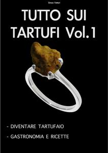 Tutto Sui Tartufi Vol. 1 Copertina del libro
