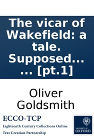 The Vicar Of Wakefield A Tale Supposed To Be Written By Himself Pt 1
