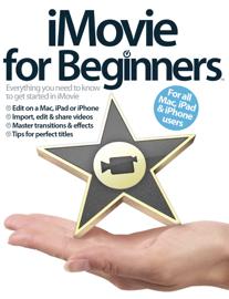 iMovie for Beginners: iBooks 2 Edition