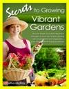 Secrets To Growing Vibrant Gardens