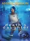 Deaths Daughter