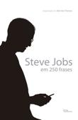 Steve Jobs em 250 frases Book Cover
