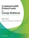 Commonwealth Pennsylvania V George Robinson