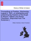 Proceedings At Peebles Wednesday August 4 1841 On Entertaining And Presenting The Freedom Of The Burgh To Messrs William And Robert Chambers Reprinted From The Scotsman
