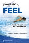 Powered By Feel How Individuals Teams And Companies Excel