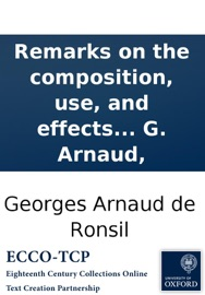 Remarks On The Composition Use And Effects Of The Extract Of Lead Of Mr Goulard And Of His Vegeto Mineral Water By G Arnaud