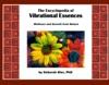 The Encyclopedia Of Vibrational Essences