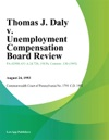 Thomas J Daly V Unemployment Compensation Board Review
