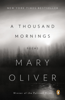 Mary Oliver - A Thousand Mornings artwork