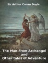 The Man From Archangel And Other Adventure Stories