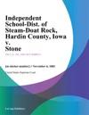 Independent School-Dist Of Steam-Doat Rock Hardin County Iowa V Stone