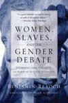Women Slaves And The Gender Debate