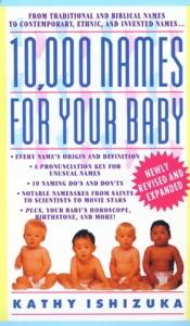 10,000 Names for Your Baby da Kathy Ishizuka