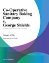 Co-Operative Sanitary Baking Company V George Shields