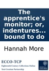 The Apprentices Monitor Or Indentures In Verse Shewing What They Are Bound To Do