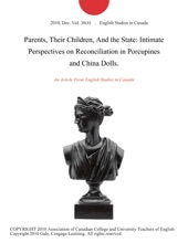 Parents, Their Children, And the State: Intimate Perspectives on Reconciliation in Porcupines and China Dolls.