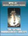Apollo And Americas Moon Landing Program The Saturn Management Concept