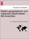 Baden Geographisch Und Malerisch Beschrieben Mit Ansichten