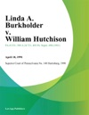 Linda A Burkholder V William Hutchison