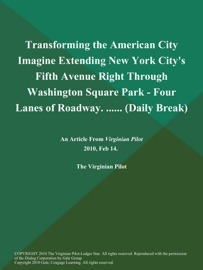 Transforming The American City Imagine Extending New York City S Fifth Avenue Right Through Washington Square Park Four Lanes Of Roadway Daily Break