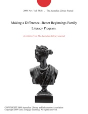 Download Making a Difference--Better Beginnings Family Literacy Program.