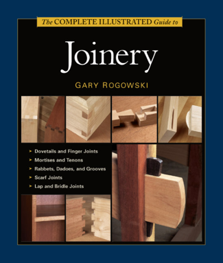 The Complete Illustrated Guide to Joinery - Gary Rogowski