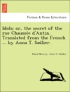 Idols Or The Secret Of The Rue Chaussee DAntin Translated From The French  By Anna T Sadlier