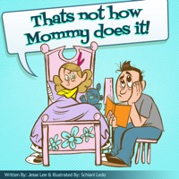 Thats Not How Mommy Does It!