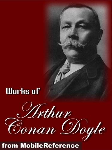Arthur Conan Doyle - Works of Arthur Conan Doyle