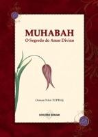 Muhabah O Segredo do Amor Divino